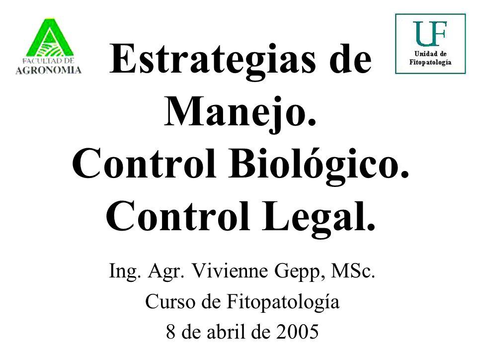 Estrategias de Manejo.Control Biológico. Control Legal.