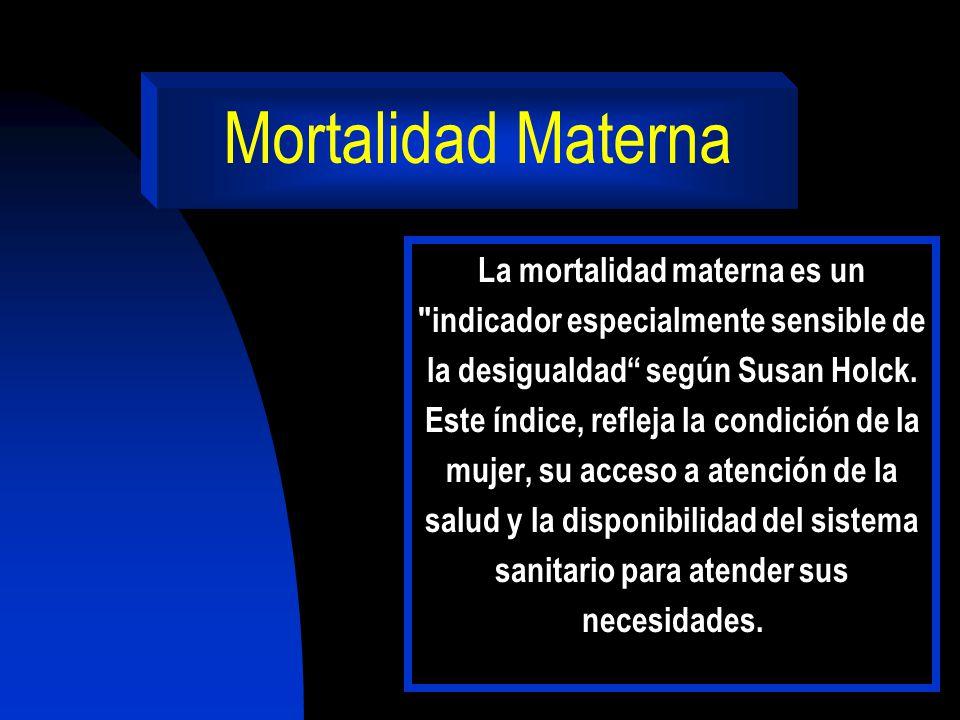 Mortalidad Materna La mortalidad materna es un