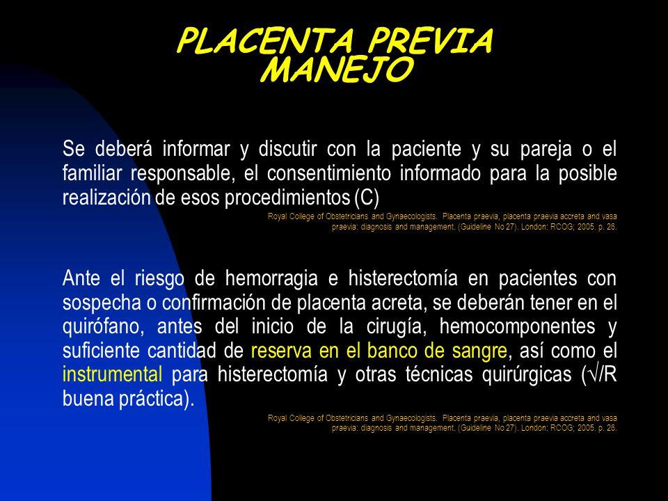 Se deberá informar y discutir con la paciente y su pareja o el familiar responsable, el consentimiento informado para la posible realización de esos p