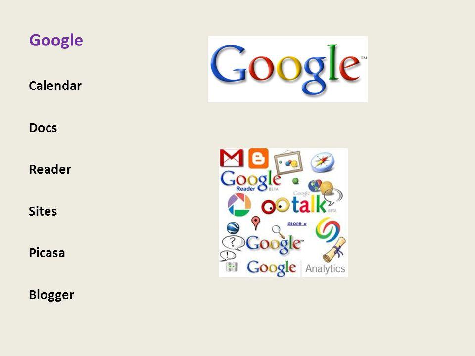 Google Calendar Docs Reader Sites Picasa Blogger