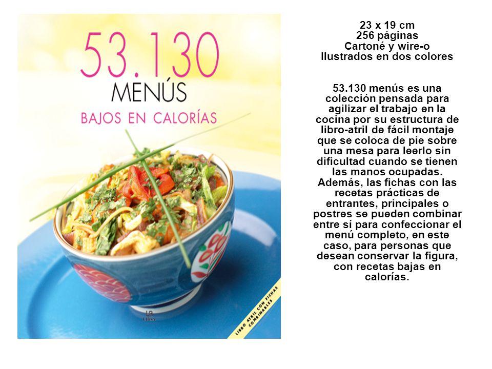 23 x 19 cm 256 páginas Cartoné y wire-o Ilustrados en dos colores 53.130 menús es una colección pensada para agilizar el trabajo en la cocina por su e