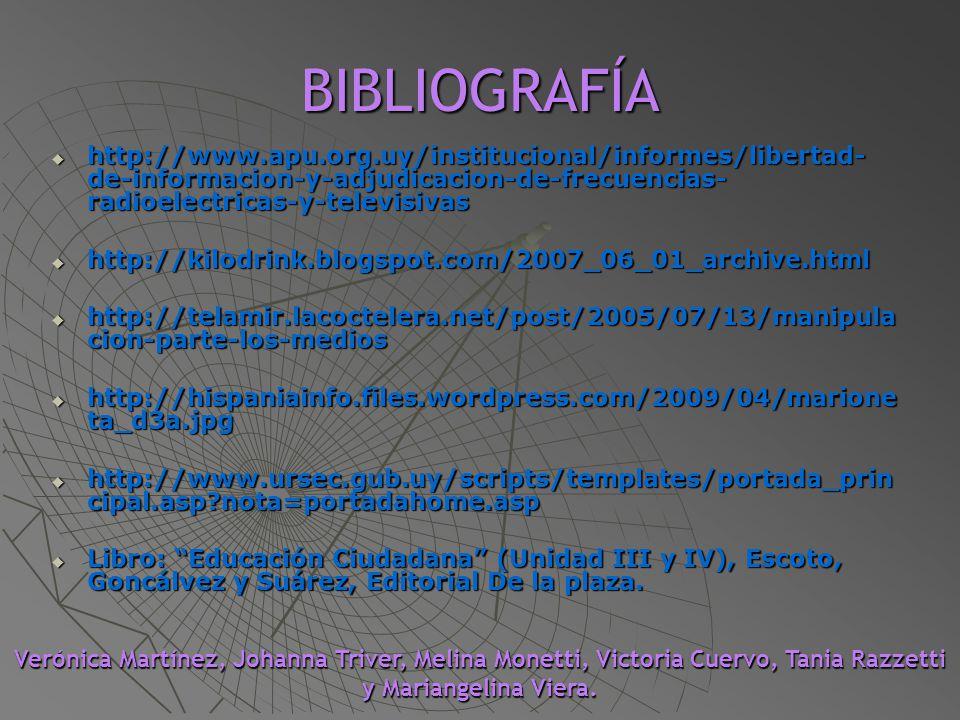 BIBLIOGRAFÍA http://www.apu.org.uy/institucional/informes/libertad- de-informacion-y-adjudicacion-de-frecuencias- radioelectricas-y-televisivas http:/