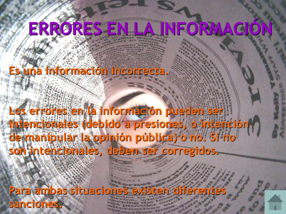 ERRORES EN LA INFORMACIÓN Es una información incorrecta. Los errores en la información pueden ser intencionales (debido a presiones, o intención de ma
