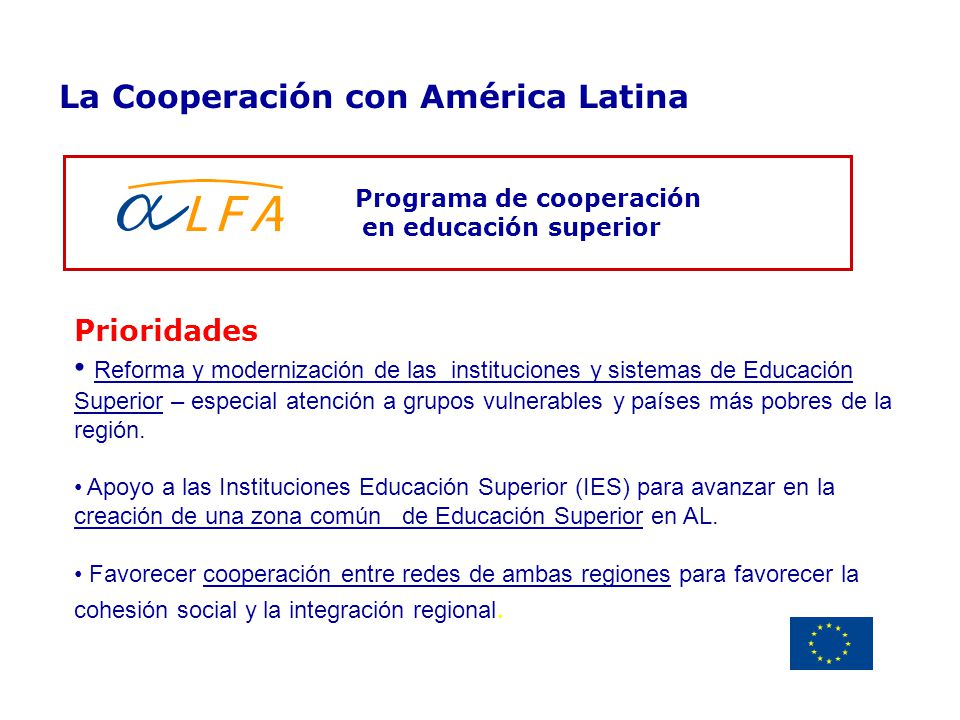 Delegación de la Unión Europea Uruguay Programa de cooperación en educación superior La Cooperación con América Latina Prioridades Reforma y moderniza