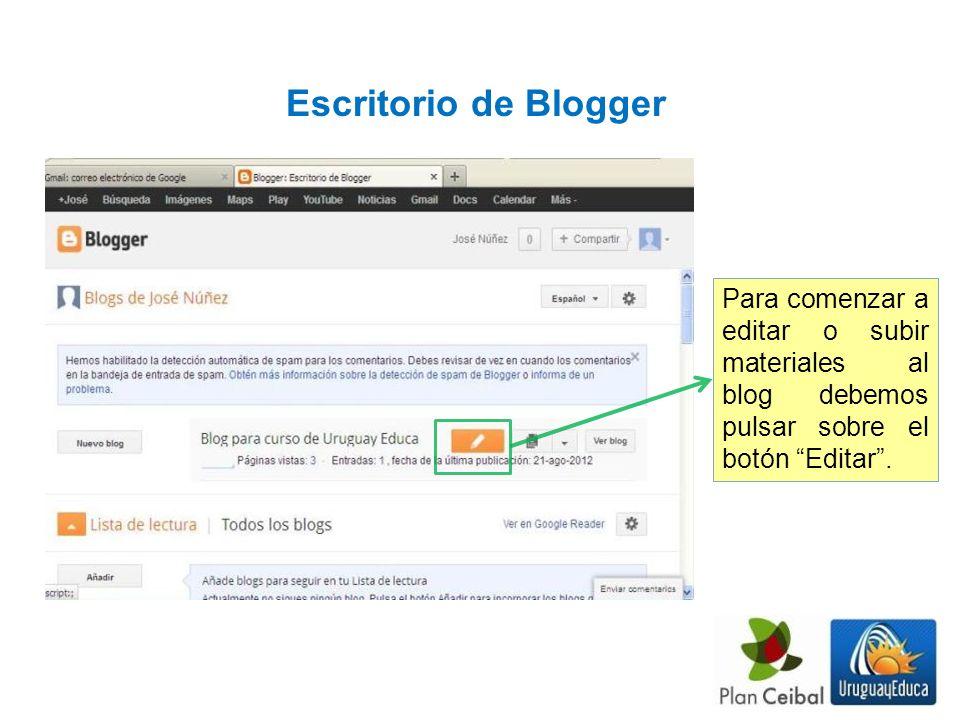 Escritorio de Blogger Para comenzar a editar o subir materiales al blog debemos pulsar sobre el botón Editar.