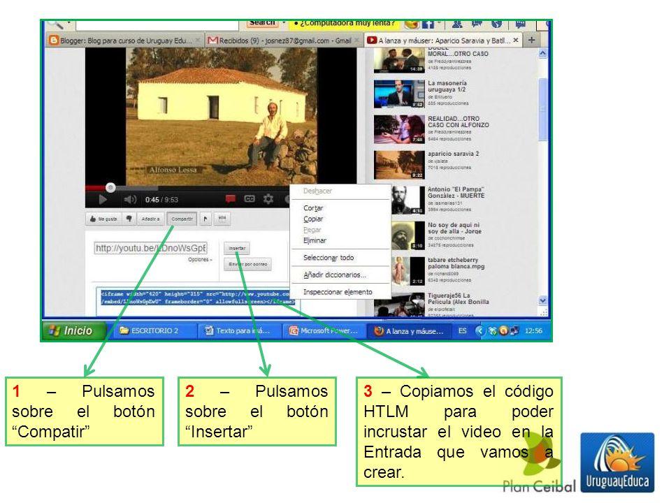 1 – Pulsamos sobre el botón Compatir 2 – Pulsamos sobre el botón Insertar 3 – Copiamos el código HTLM para poder incrustar el video en la Entrada que vamos a crear.