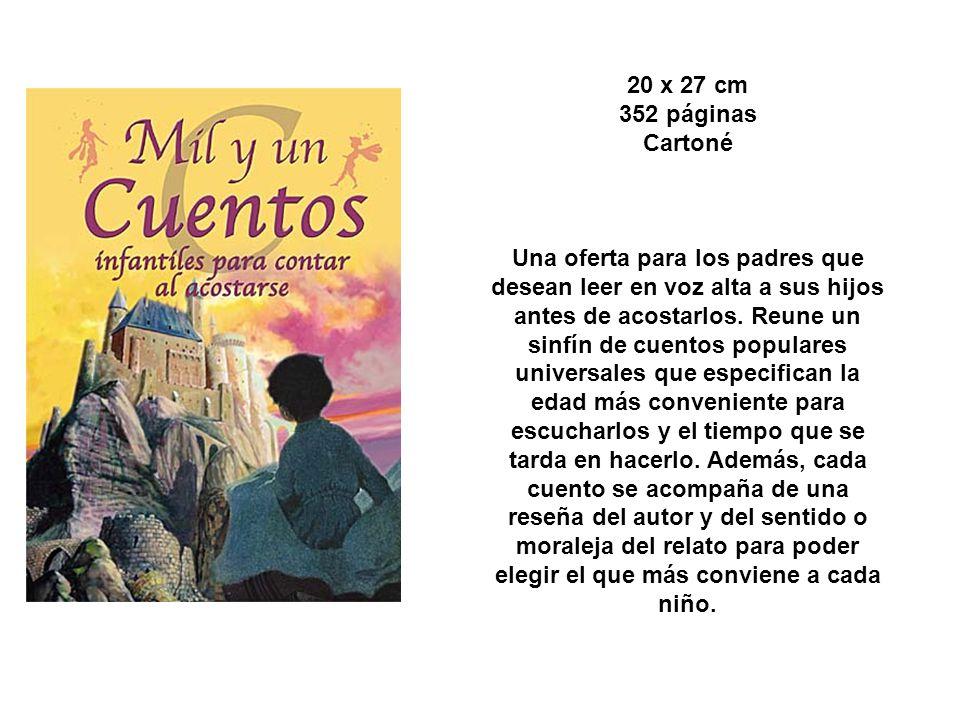 20 x 27 cm 352 páginas Cartoné Una oferta para los padres que desean leer en voz alta a sus hijos antes de acostarlos.