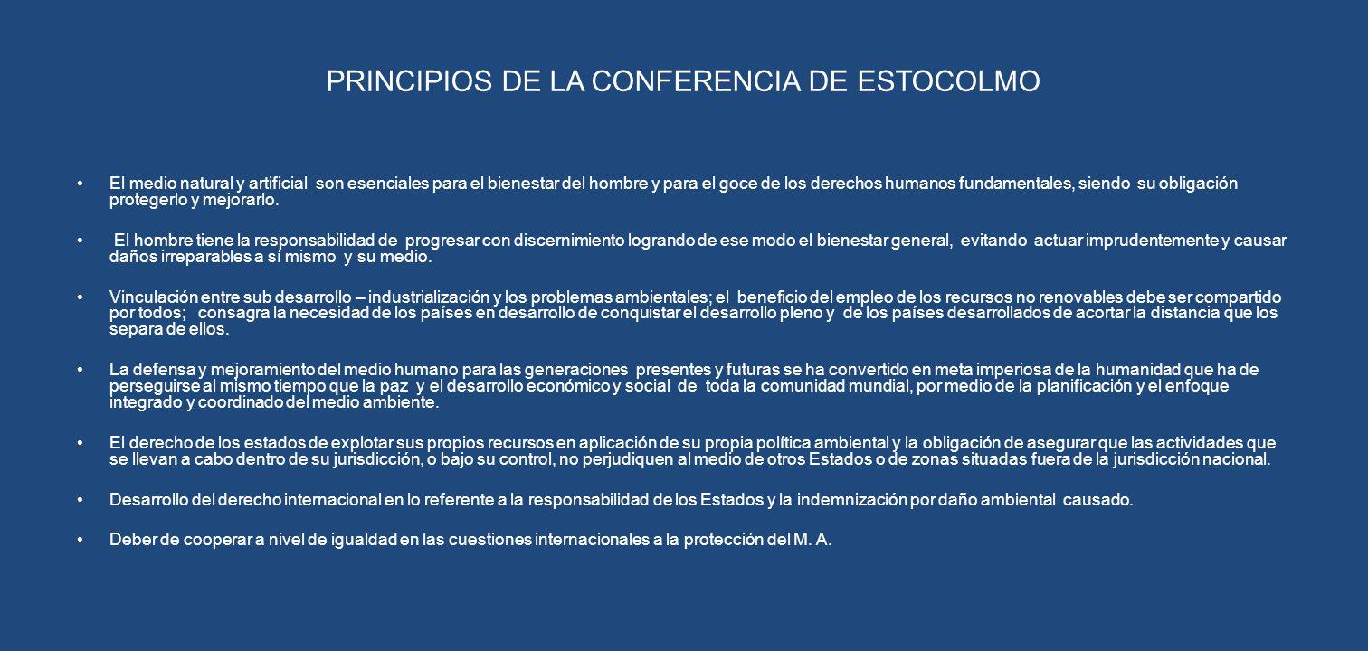 PRINCIPIOS DE LA CONFERENCIA DE ESTOCOLMO El medio natural y artificial son esenciales para el bienestar del hombre y para el goce de los derechos hum
