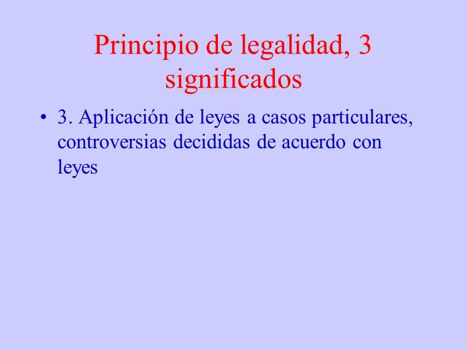Principio de legalidad, 3 significados 3. Aplicación de leyes a casos particulares, controversias decididas de acuerdo con leyes