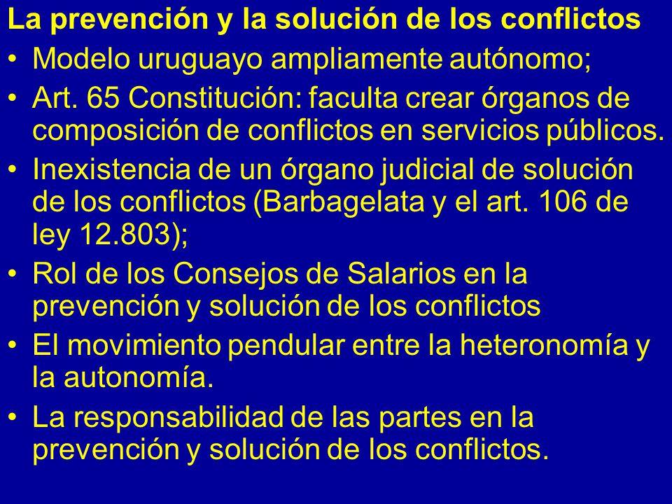 La prevención y la solución de los conflictos Modelo uruguayo ampliamente autónomo; Art.