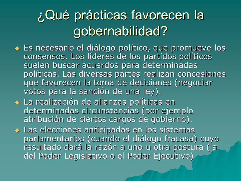 ¿Qué prácticas favorecen la gobernabilidad? Es necesario el diálogo político, que promueve los consensos. Los líderes de los partidos políticos suelen