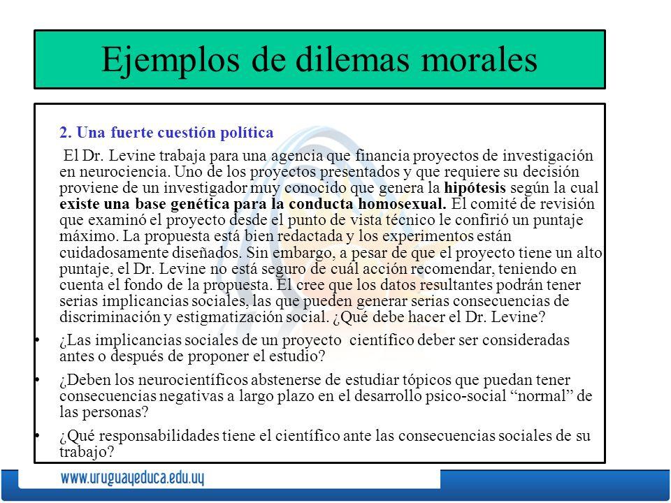Ejemplos de dilemas morales 2.Una fuerte cuestión política El Dr.