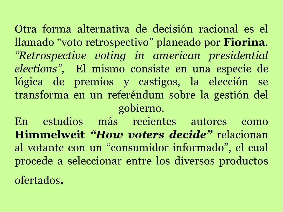 Las Escuelas del votante racional. El precedente histórico de esta teoría fue el trabajo de Anthony Downs (Downs, 2001) sobre la teoría económica del
