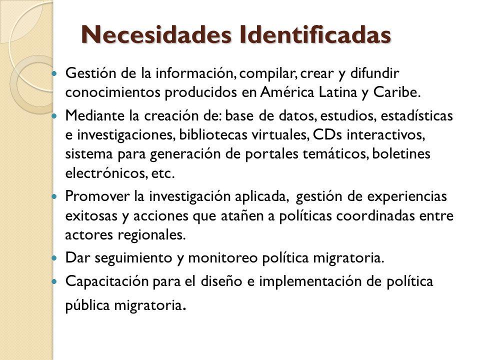Necesidades Identificadas Gestión de la información, compilar, crear y difundir conocimientos producidos en América Latina y Caribe.