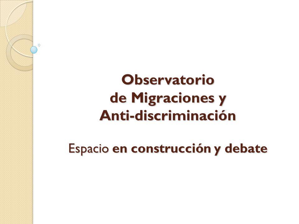 Observatorio de Migraciones y Anti-discriminación Espacio en construcción y debate