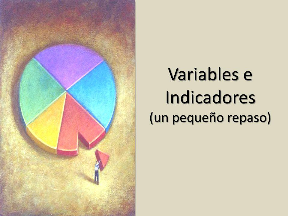 Variables e Indicadores (un pequeño repaso)