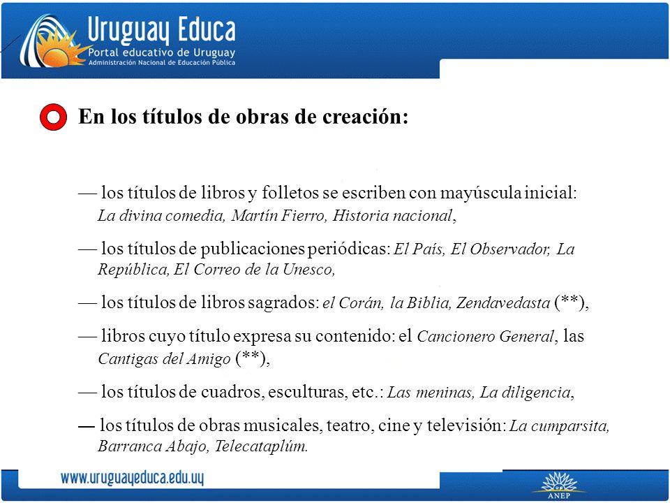 En los títulos de obras de creación: los títulos de libros y folletos se escriben con mayúscula inicial: La divina comedia, Martín Fierro, Historia na
