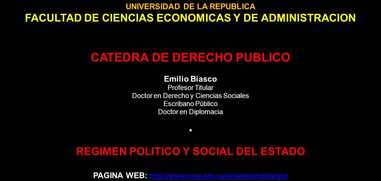UNIVERSIDAD DE LA REPUBLICA FACULTAD DE CIENCIAS ECONOMICAS Y DE ADMINISTRACION CATEDRA DE DERECHO PUBLICO Emilio Biasco Profesor Titular Doctor en De