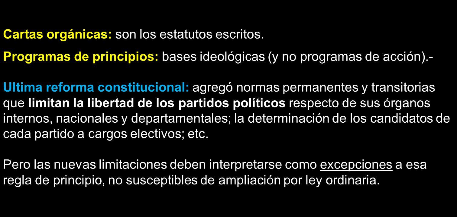 Cartas orgánicas: son los estatutos escritos. Programas de principios: bases ideológicas (y no programas de acción).- Ultima reforma constitucional: a