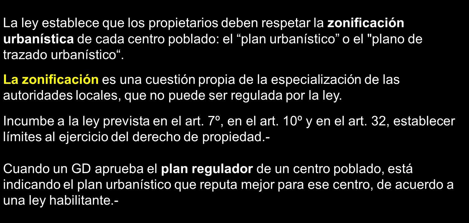 La ley establece que los propietarios deben respetar la zonificación urbanística de cada centro poblado: el plan urbanístico o el