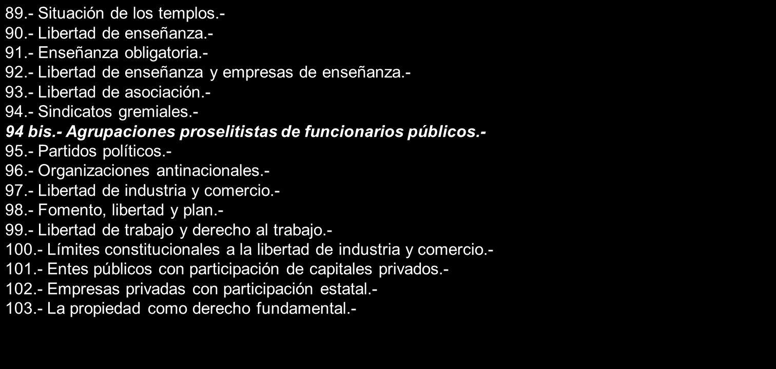 90.- LIBERTAD DE ENSEÑANZA Art.68.1: Queda garantida la libertad de enseñanza .
