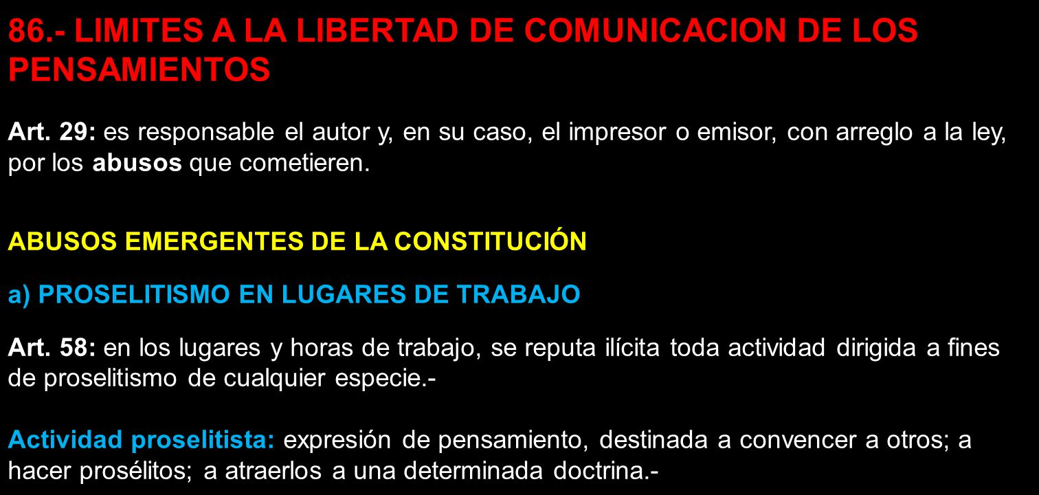 86.- LIMITES A LA LIBERTAD DE COMUNICACION DE LOS PENSAMIENTOS Art. 29: es responsable el autor y, en su caso, el impresor o emisor, con arreglo a la