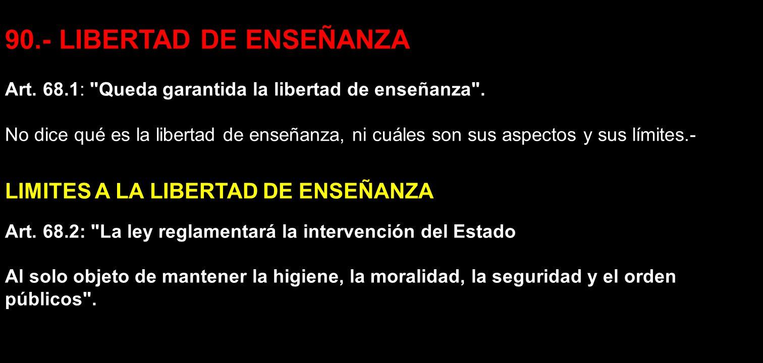 90.- LIBERTAD DE ENSEÑANZA Art. 68.1: