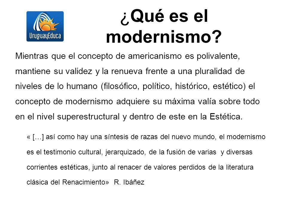 ¿Qué es el modernismo? Mientras que el concepto de americanismo es polivalente, mantiene su validez y la renueva frente a una pluralidad de niveles de