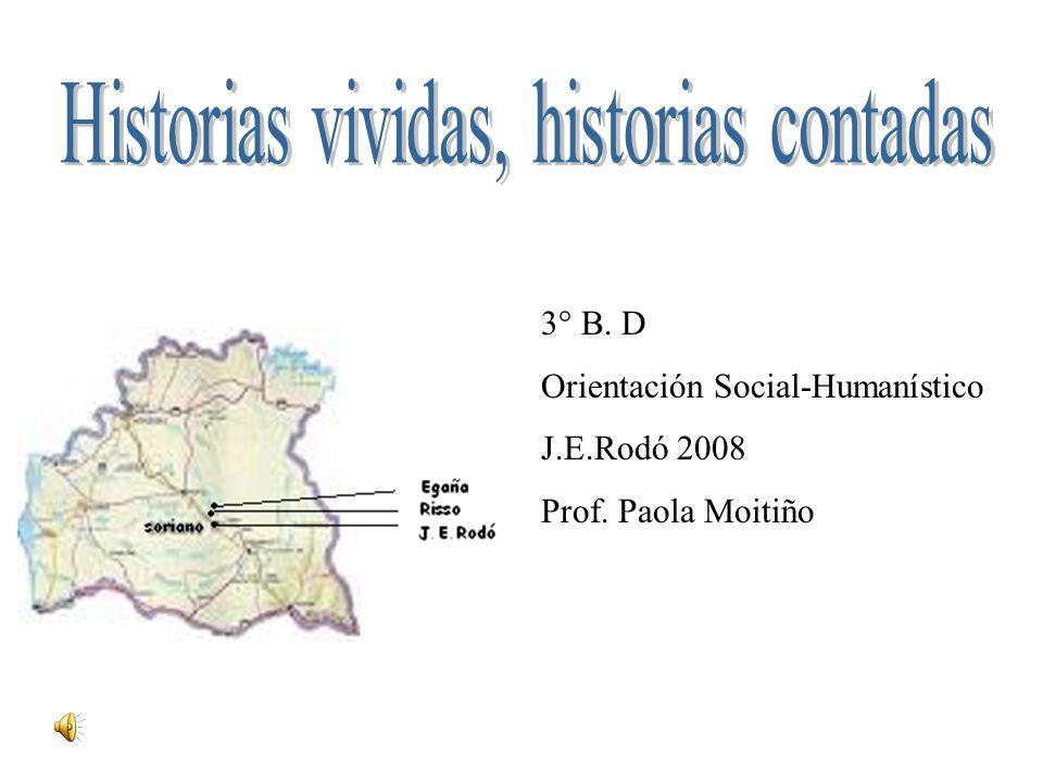 3° B. D Orientación Social-Humanístico J.E.Rodó 2008 Prof. Paola Moitiño
