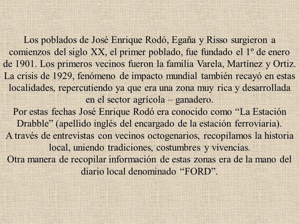 Los poblados de José Enrique Rodó, Egaña y Risso surgieron a comienzos del siglo XX, el primer poblado, fue fundado el 1º de enero de 1901.