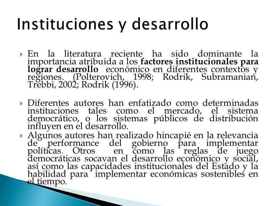 En la literatura reciente ha sido dominante la importancia atribuida a los factores institucionales para lograr desarrollo económico en diferentes con
