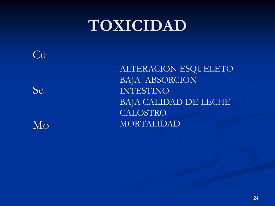 TOXICIDAD CuSeMo 24 ALTERACION ESQUELETO BAJA ABSORCION INTESTINO BAJA CALIDAD DE LECHE- CALOSTRO MORTALIDAD