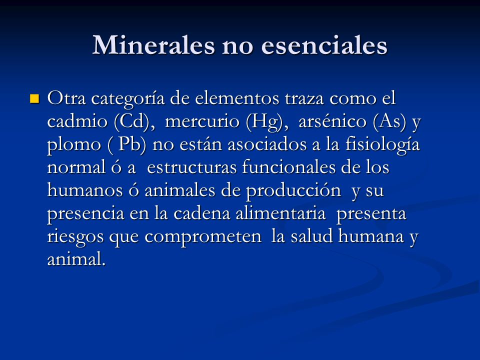 Ca, P, Mg, K, Na, Cl, S Macrominerales Se requieren en grandes cantidades (%) Forman parte de la estructura ó son elementos ácido-base Cu, Fe, Mn, Se, Zn, I, Mo, Co, Microminerales <0.001% en el cuerpo Requerimientos <100 mg/kg de alimento.