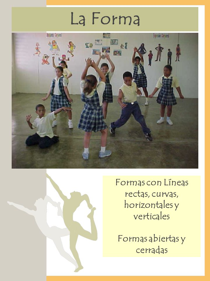 La Forma Formas con Líneas rectas, curvas, horizontales y verticales Formas abiertas y cerradas
