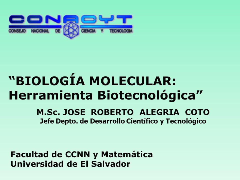 BIOLOGÍA MOLECULAR: Herramienta Biotecnológica M.Sc.