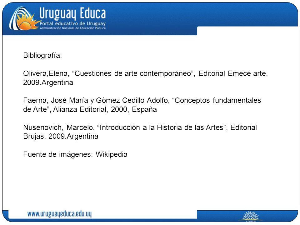 Bibliografía: Olivera,Elena, Cuestiones de arte contemporáneo, Editorial Emecé arte, 2009.Argentina Faerna, José María y Gòmez Cedillo Adolfo, Concept