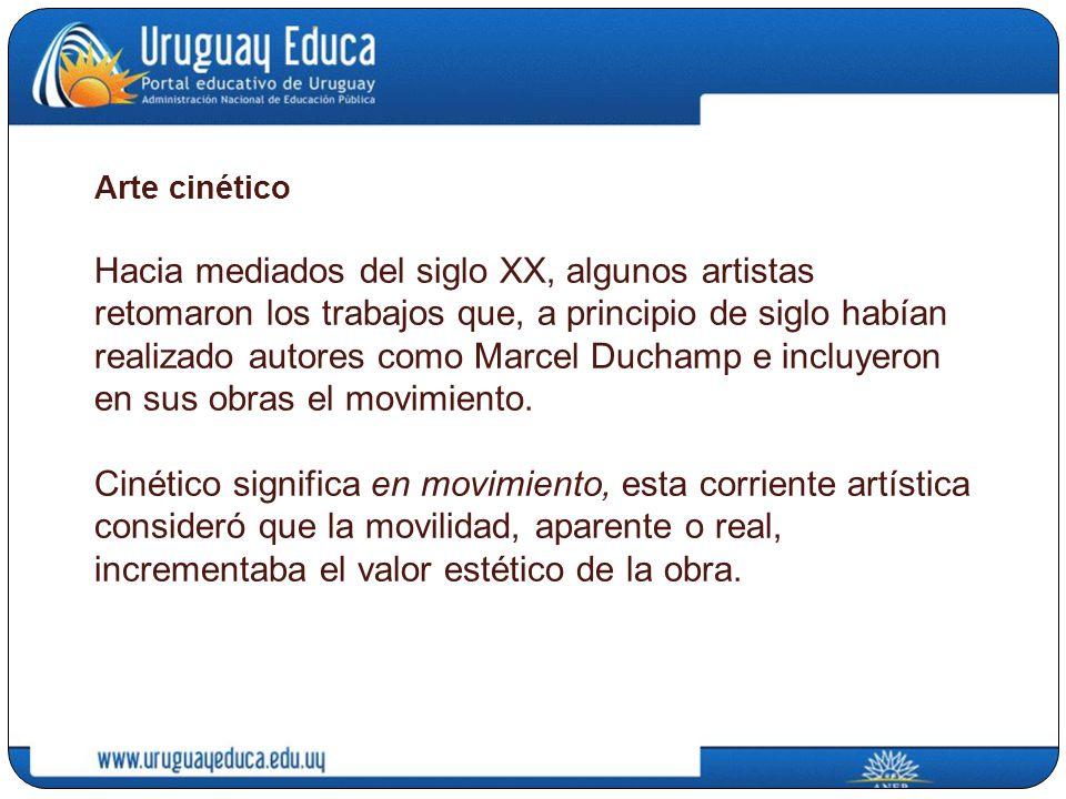 Arte cinético Hacia mediados del siglo XX, algunos artistas retomaron los trabajos que, a principio de siglo habían realizado autores como Marcel Duchamp e incluyeron en sus obras el movimiento.