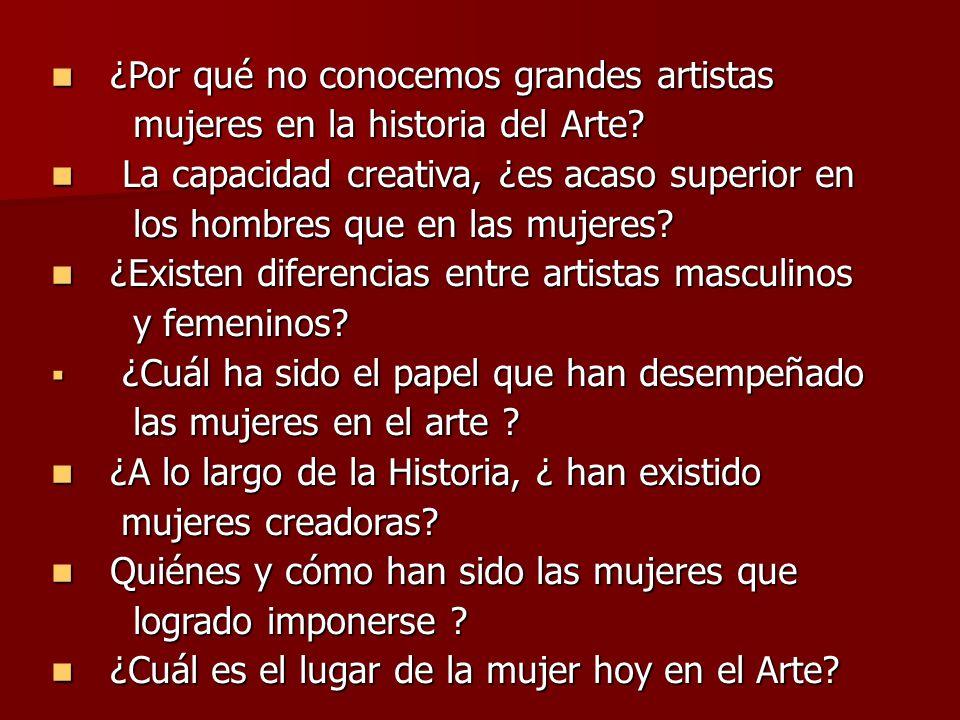 ¿Por qué no conocemos grandes artistas ¿Por qué no conocemos grandes artistas mujeres en la historia del Arte.