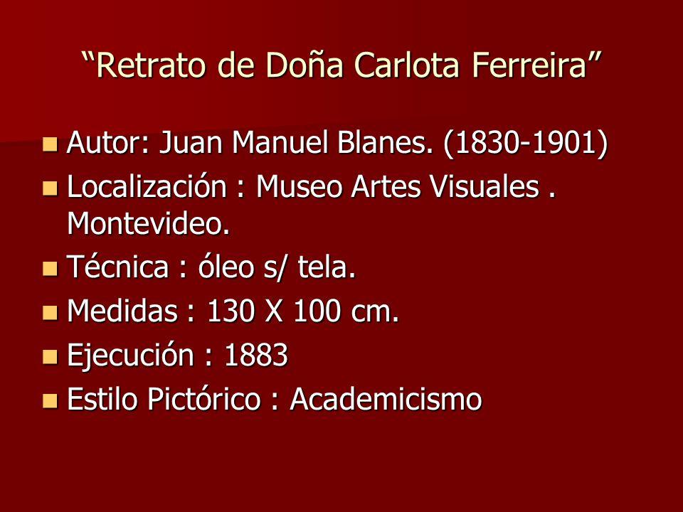 Retrato de Doña Carlota Ferreira Autor: Juan Manuel Blanes.
