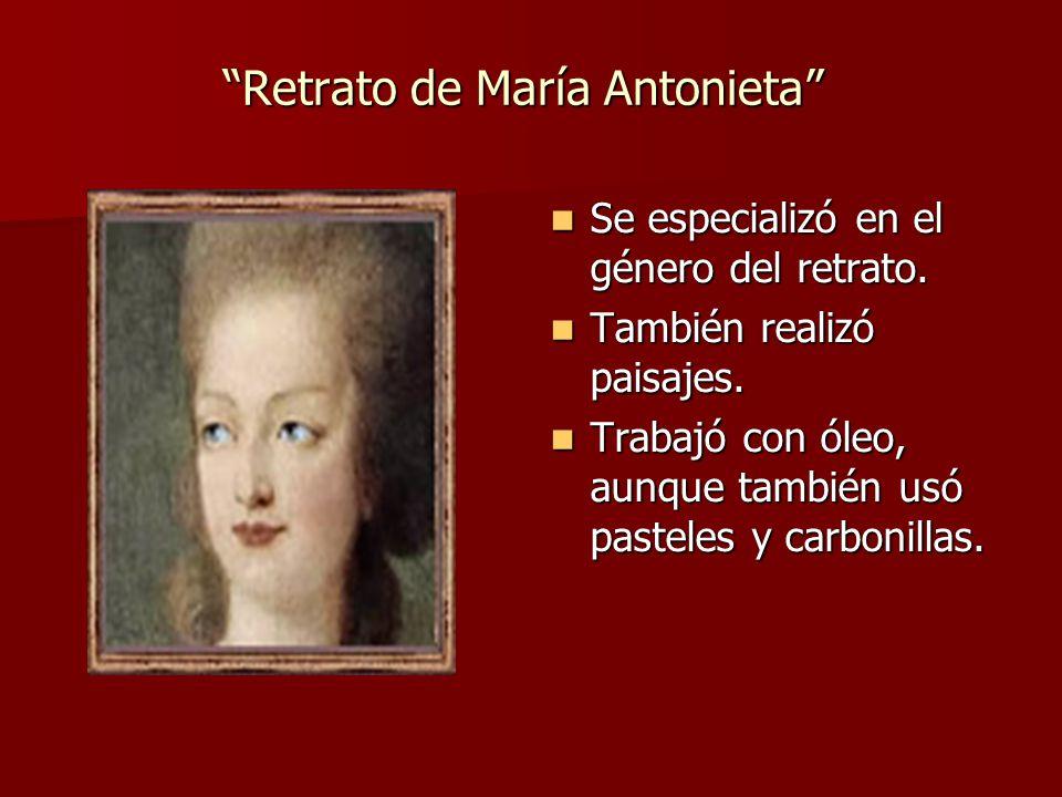 Retrato de María Antonieta Se especializó en el género del retrato.