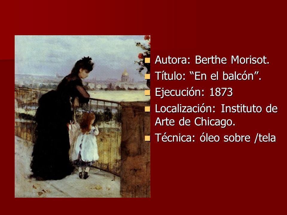 Autora: Berthe Morisot. Autora: Berthe Morisot. Título: En el balcón.