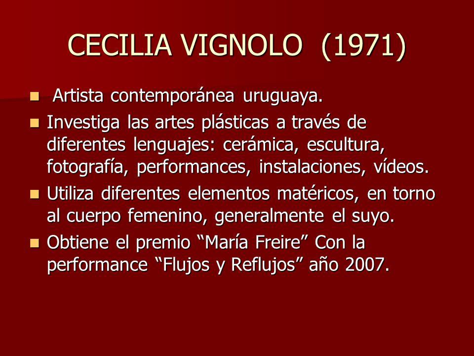 CECILIA VIGNOLO (1971) Artista contemporánea uruguaya.