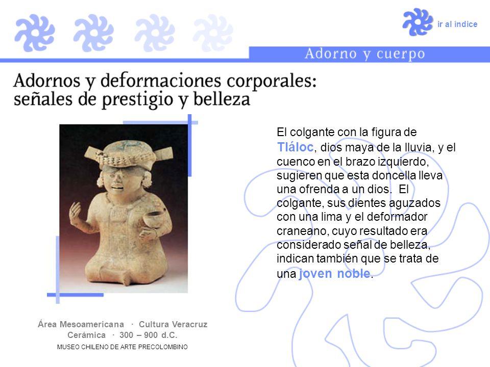ir al índice El colgante con la figura de Tláloc, dios maya de la lluvia, y el cuenco en el brazo izquierdo, sugieren que esta doncella lleva una ofre