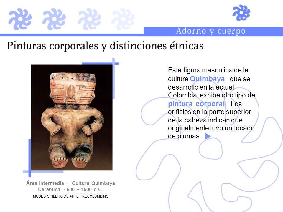 Área Intermedia · Cultura Quimbaya Cerámica · 500 – 1500 d.C. MUSEO CHILENO DE ARTE PRECOLOMBINO Esta figura masculina de la cultura Quimbaya, que se