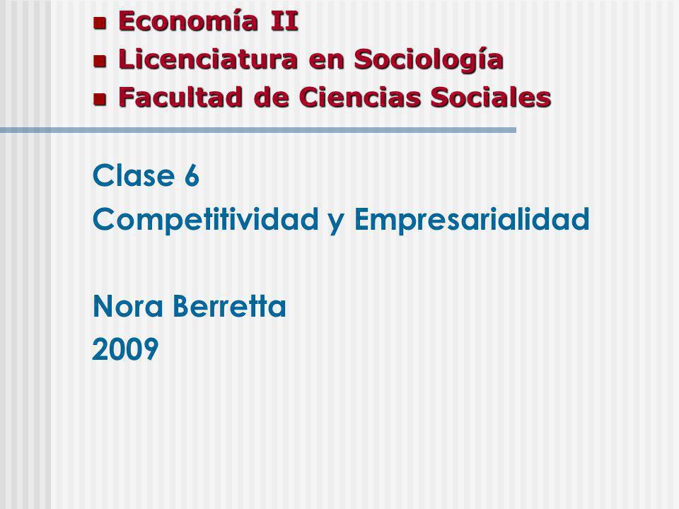 Economía II Economía II Licenciatura en Sociología Licenciatura en Sociología Facultad de Ciencias Sociales Facultad de Ciencias Sociales Clase 6 Comp