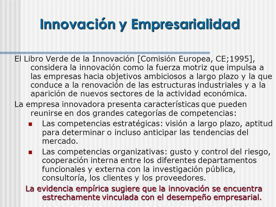 Innovación y Empresarialidad El Libro Verde de la Innovación [Comisión Europea, CE;1995], considera la innovación como la fuerza motriz que impulsa a