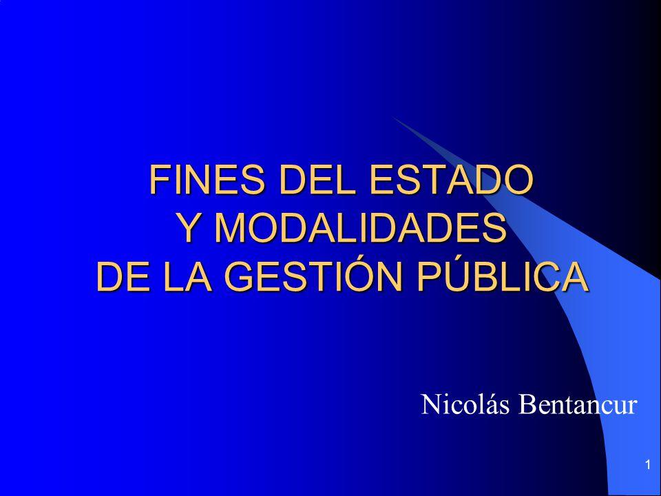 1 FINES DEL ESTADO Y MODALIDADES DE LA GESTIÓN PÚBLICA Nicolás Bentancur