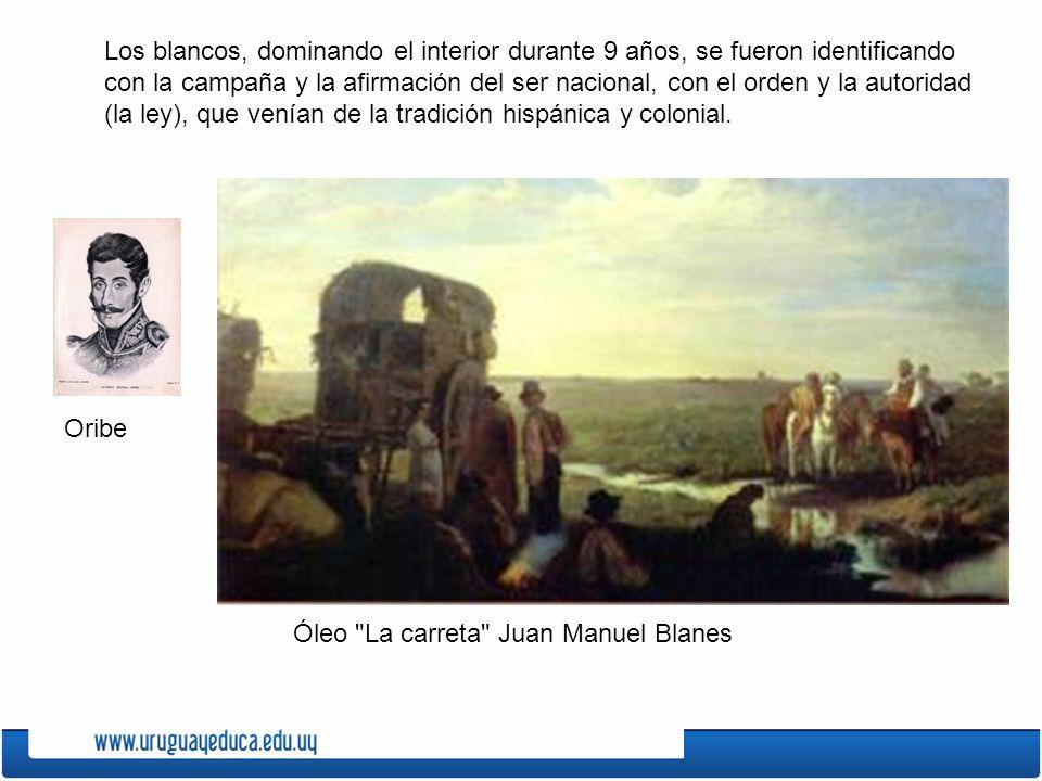 Los blancos, dominando el interior durante 9 años, se fueron identificando con la campaña y la afirmación del ser nacional, con el orden y la autoridad (la ley), que venían de la tradición hispánica y colonial.