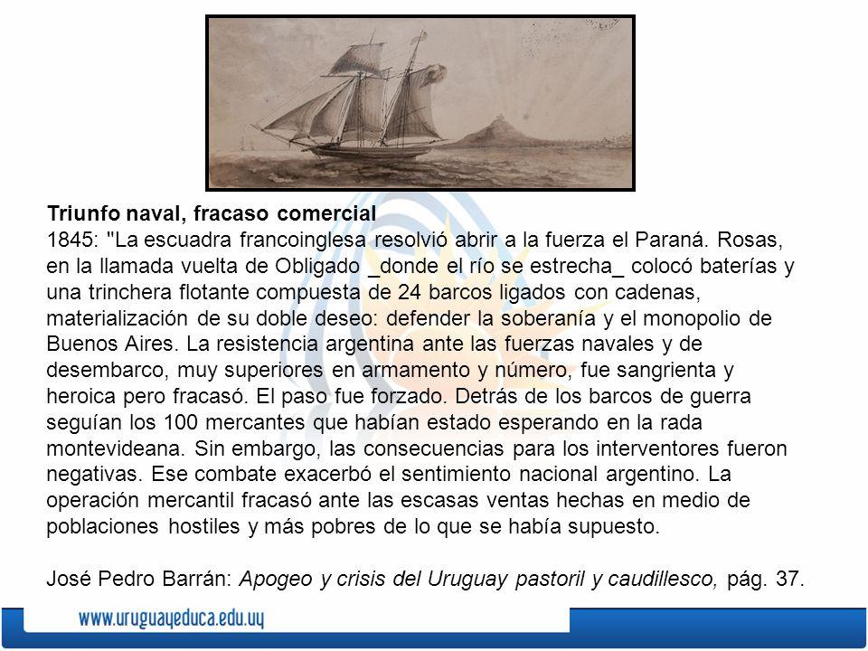 Triunfo naval, fracaso comercial 1845: La escuadra francoinglesa resolvió abrir a la fuerza el Paraná.