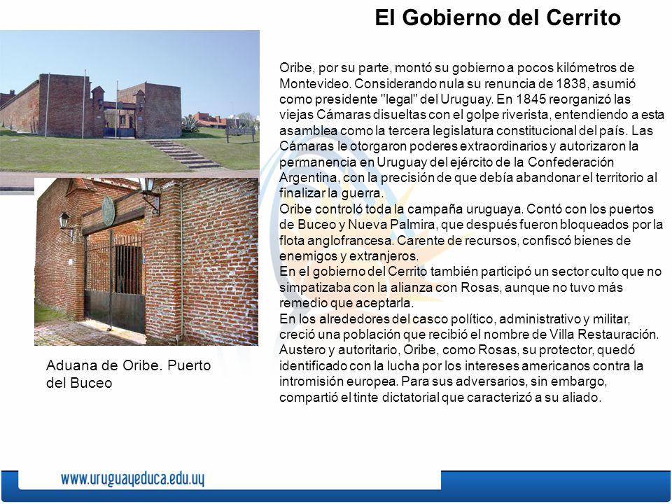 El Gobierno del Cerrito Oribe, por su parte, montó su gobierno a pocos kilómetros de Montevideo.